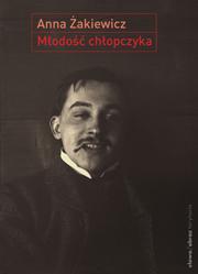 (e-book) Młodość chłopczyka. O wczesnej twórczości Stanisława Ignacego Witkiewicza 1900–1914