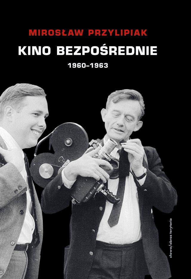 (e-book) Kino bezpośrednie, t. 1: 1960-1963
