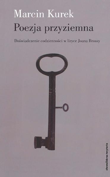 Poezja przyziemna. Doświadczenie codzienności w liryce Joana Brossy
