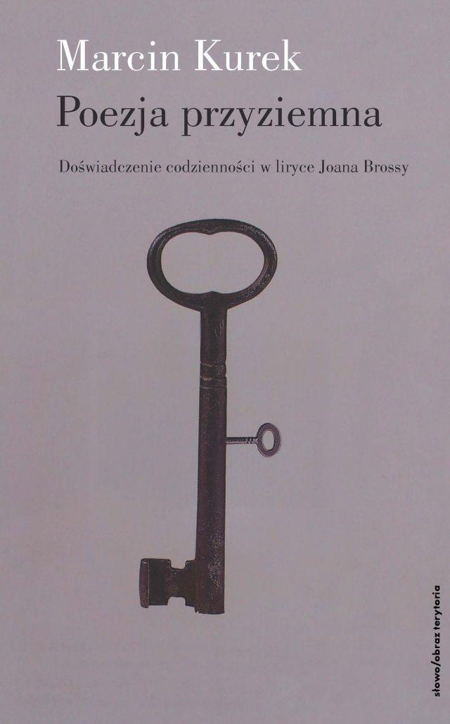 (e-book) Poezja przyziemna. Doświadczenie codzienności w liryce Joana Brossy