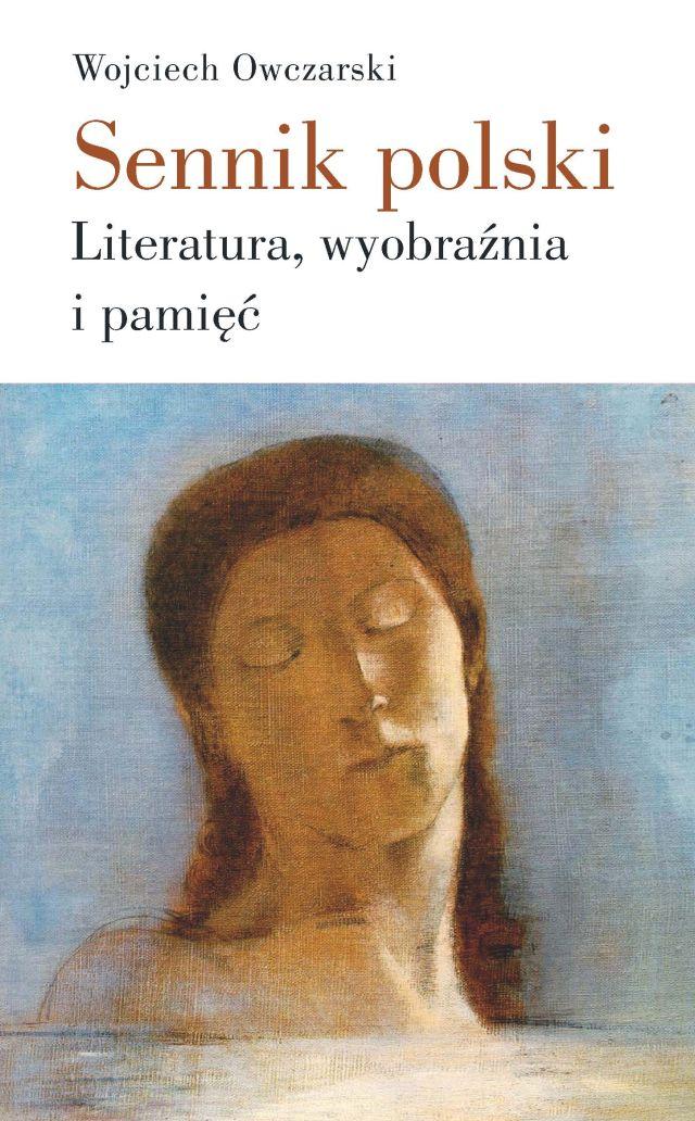 (e-book) Sennik polski. Literatura, wyobraźnia i pamięć