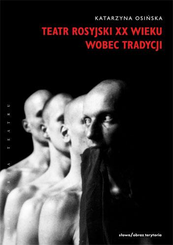 (e-book) Teatr rosyjski XX wieku wobec tradycji. Kontynuacje, zerwania, transformacje