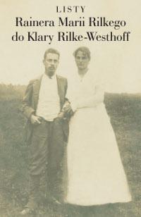 Listy Rainera Marii Rilkego do Klary Rilke-Westhoff