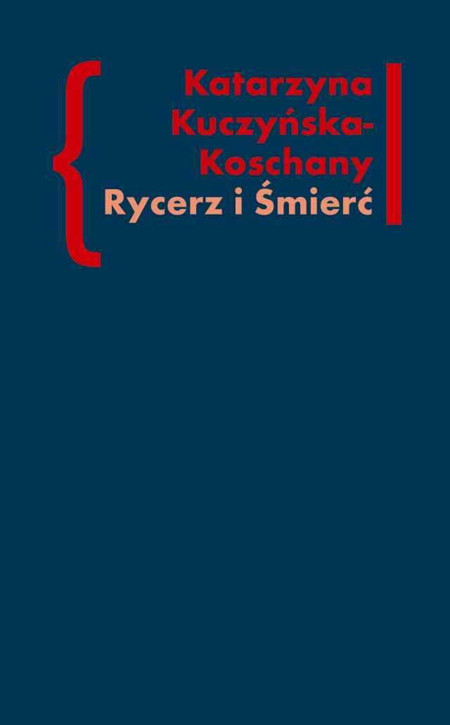 "(e-book) Rycerz i Śmierć. O ""Elegiach duinejskich"" Rainera Marii Rilkego"