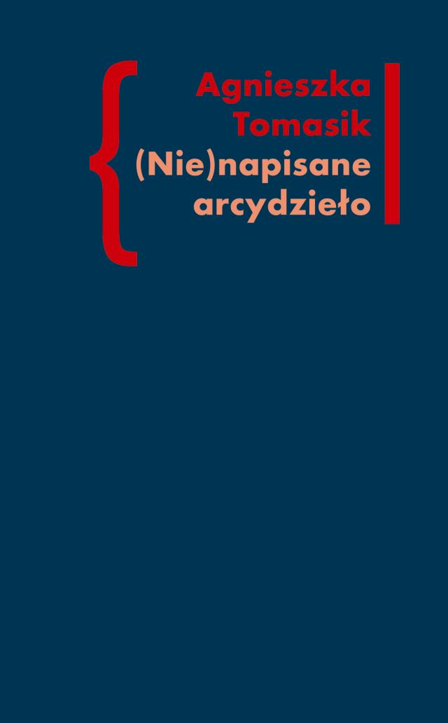 """(e-book) (Nie)napisane arcydzieło. Znaczenie """"Dziennika"""" w twórczości Andrzeja Kijowskiego"""