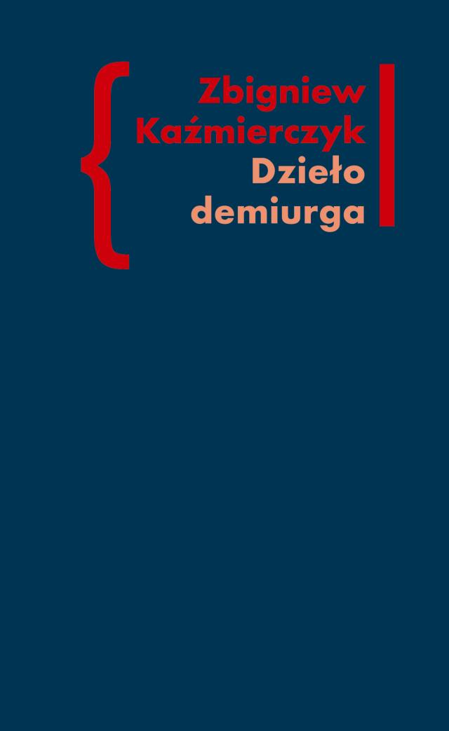 (e-book) Dzieło demiurga. Zapis gnostyckiego doświadczenia egzystencji we wczesnej poezji Czesława Miłosza