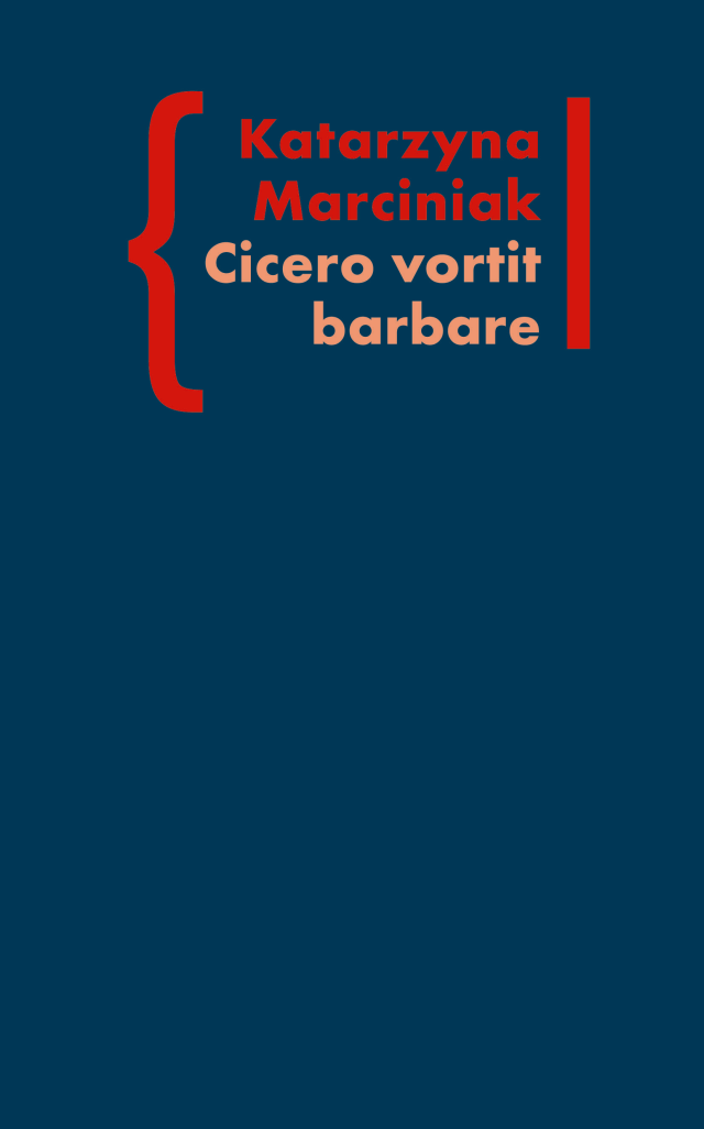 (e-book) Cicero Vortit Barbare. Przekłady mówcy jako narzędzie manipulacji ideologicznej