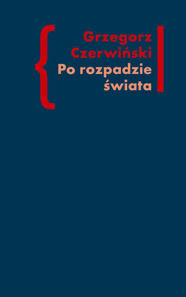 (e-book) Po rozpadzie świata. O przestrzeni artystycznej w prozie Włodzimierza Odojewskiego