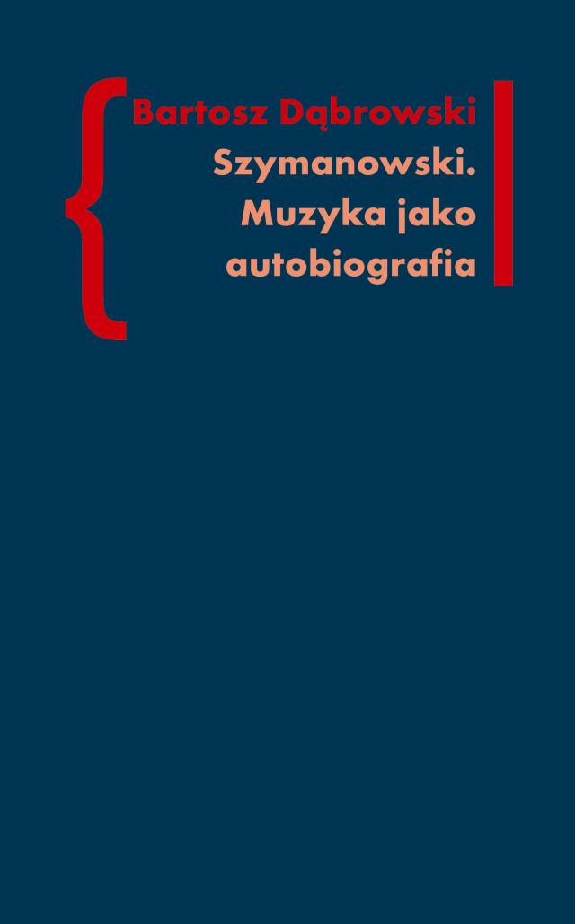 (e-book) Szymanowski. Muzyka jako autobiografia