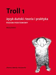 Troll 1. Język duński: teoria i praktyka - poziom podstawowy (wyd. 2, poprawione)