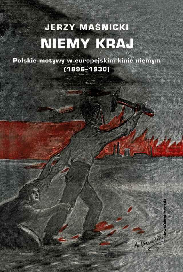 (e-book) Niemy kraj. Polskie motywy w europejskim kinie niemym (1896–1930)