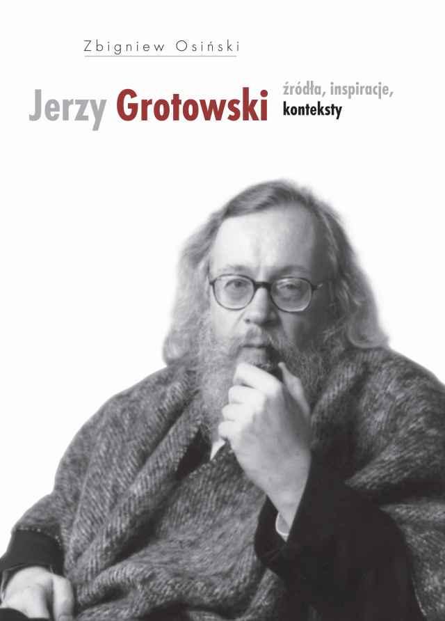 (e-book) Jerzy Grotowski, t. 1: Źródła, inspiracje, konteksty