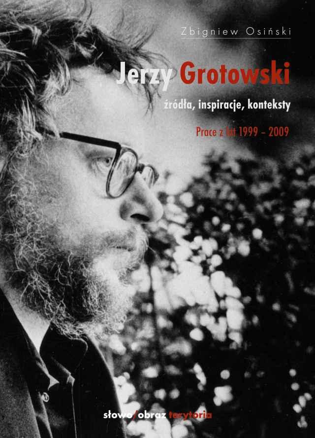 (e-book) Jerzy Grotowski, t. 2: Źródła, inspiracje, konteksty. Prace z lat 1999–2009