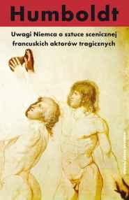(e-book) Uwagi Niemca o sztuce scenicznej francuskich aktorów tragicznych
