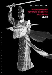 (e-book) Polskie kontakty teatralne z  Orientem w XX wieku, t. 2: Studia