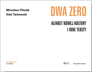 Dwa Zero. Alfabet nowej kultury i inne teksty