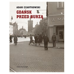 (e-book) Gdańsk przed burzą. Korespondencja z Gdańska dla 'Kuriera Warszawskiego' t. 1: 1931-1934