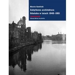 (e-book) Zabytkowa architektura Gdańska w latach 1945-1951