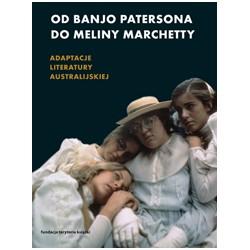 Od Banjo Patersona do Meliny Marchetty. Filmowe adaptacje literatury australijskiej