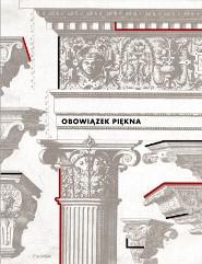 Obowiązek piękna. Wzorniki i traktaty architektoniczne w zbiorach PAN Biblioteki Gdańskiej