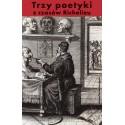 (e-book) Trzy poetyki z czasów Richelieu. Francuski klasycyzm o dramacie