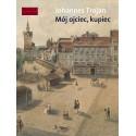 (e-book) Mój ojciec kupiec. Opowieści i wspomnienia z dziewiętnastowiecznego Gdańska