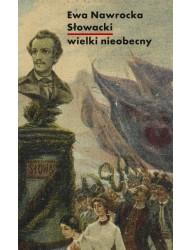 Słowacki – wielki nieobecny