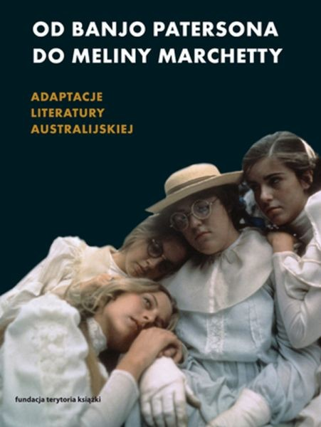 (e-book) Od Banjo Patersona do Meliny Marchetty. Adaptacje literatury australijskiej