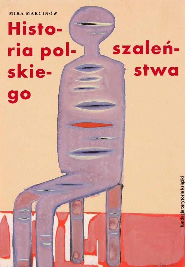 Historia polskiego szaleństwa, t. 1: Słońce wśród czarnego nieba. Studium melancholii